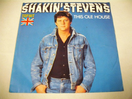 SHAKIN' STEVENS -This Ole house / Let Me Show You How