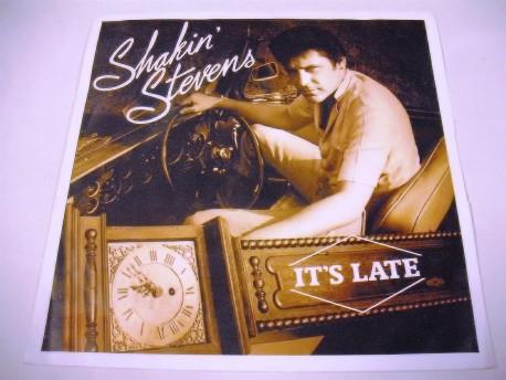 SHAKIN' STEVENS -It's Late / Josephine