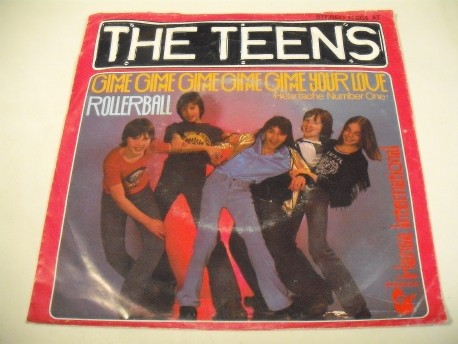 THE TEENS - Gimme, Gimme... Your Love / Rollerball
