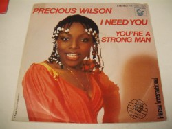 Precious WILSON - I Need You / You're A Strong Man