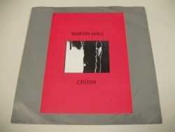 Martin HALL - Crush / Cut Off