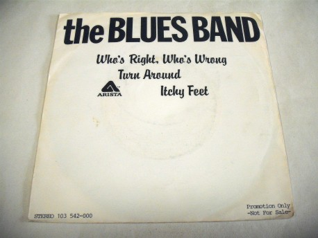 THE BLUES BAND - Who's Right, Who's Wrong // Turn Around / Itchy Feet