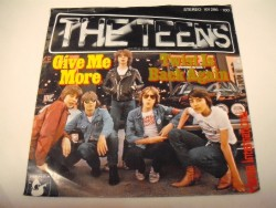 THE TEENS - Give Me More / Twist Is Back Again