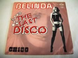 BELINDA - The Last Disco / Chico